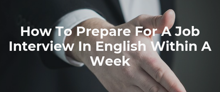How To Prepare For A Job Interview In English Within A Week